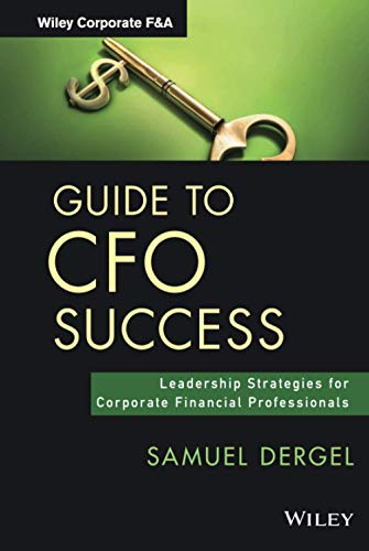 9781118674994: Guide to CFO Success: Leadership Strategies for Corporate Financial Professionals