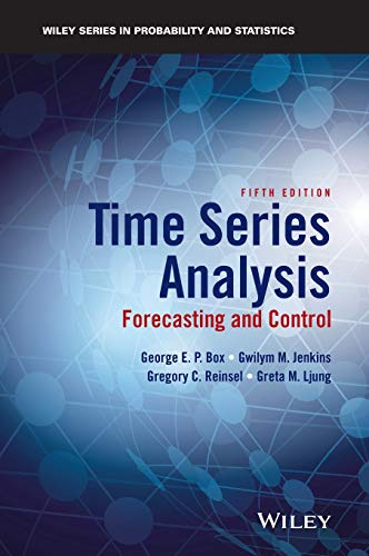 Time Series Analysis: Forecasting and Control (Wiley Series in Probability and S: Box, George E. P....