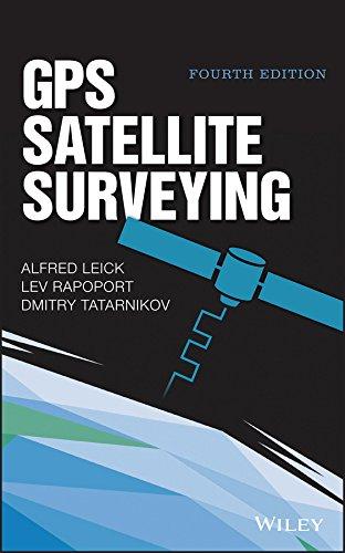 GPS Satellite Surveying: Leick, Alfred; Rapoport,