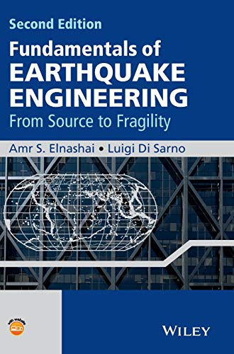 Fundamentals of Earthquake Engineering: From Source to: Elnashai, Amr S.,