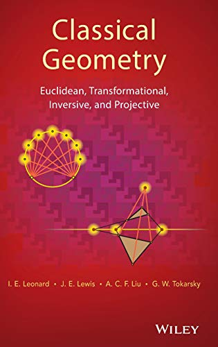 9781118679197: Classical Geometry: Euclidean, Transformational, Inversive, and Projective