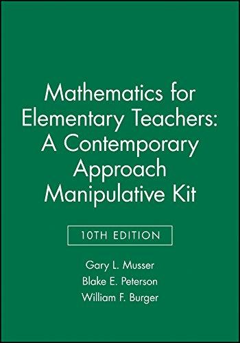 Mathematics for Elementary Teachers: A Contemporary Approach: Gary L. Musser;