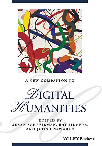 9781118680643: A New Companion to Digital Humanities (Blackwell Companions to Literature and Culture)
