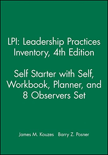 LPI: Leadership Practices Inventory 4th Edition Self Starter w/Self, Workbook, Planner, & 8 Observers Set (111868091X) by Kouzes, James M.; Posner, Barry Z.