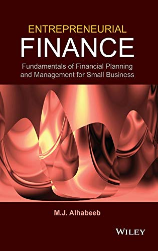 Entrepreneurial Finance: Fundamentals of Financial Planning and Management for Small Business: M. J...