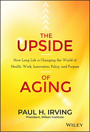 The Upside of Aging (Hardcover): Paul Irving