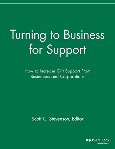 9781118692189: Turning to Business for Support: How to Increase Gift Support From Businesses and Corporations