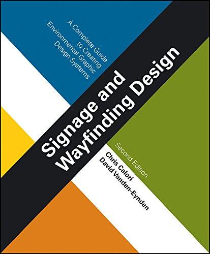 Signage and Wayfinding Design: A Complete Guide: Chris Calori (Calori