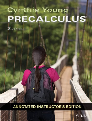 Cynthia Young Precalculus 2nd Edition ANNOTATED INSTRUCTOR'S: Cynthia Young