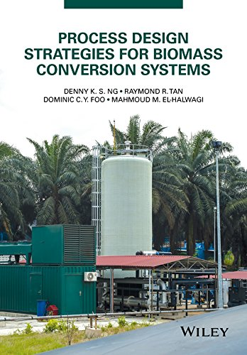 Process Design Strategies for Biomass Conversion Systems: Edited by Denny
