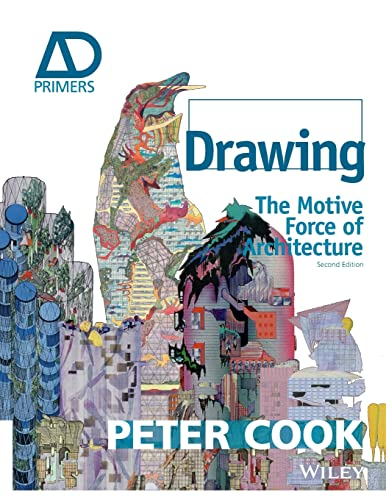 9781118700648: Drawing: The Motive Force of Architecture (Architectural Design Primer)