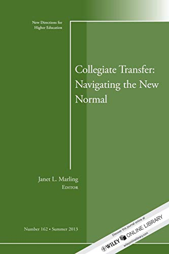 9781118701027: Collegiate Transfer: Navigating the New Normal: New Directions for Higher Education, Number 162