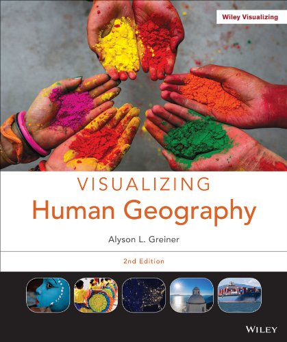 9781118701270: Visualizing Human Geography: At Home in a Diverse World