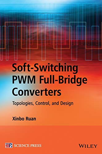 9781118702208: Soft-switching Pwm Full-bridge Converters: Topologies, Control, and Design