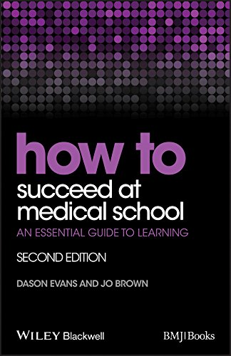 How to Succeed at Medical School: An: Evans, Dason; Brown,