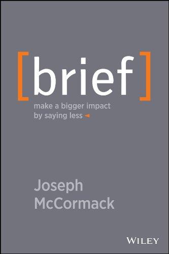 9781118704967: Brief: Make a Bigger Impact By Saying Less