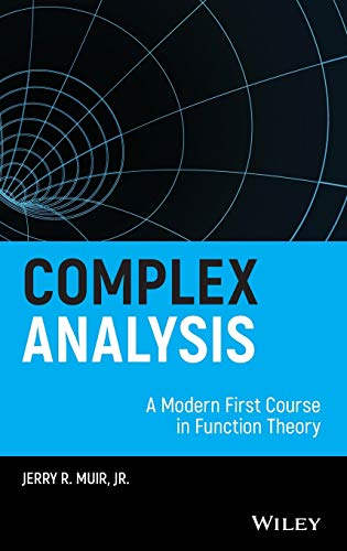 9781118705223: Complex Analysis: A Modern First Course in Function Theory