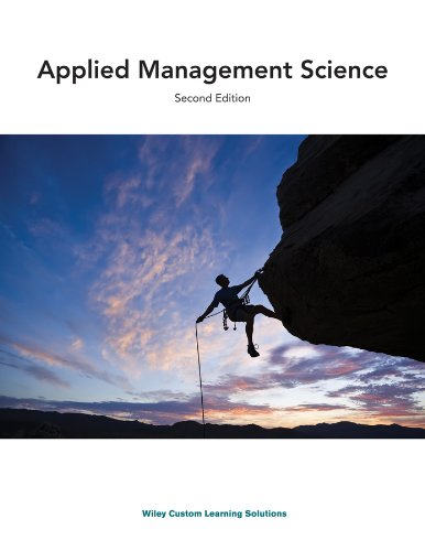 Applied Management Science: Selected Chapters, Second Edition: John A Lawrence,