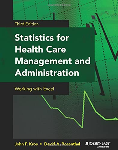 Statistics for Health Care Management and Administration: Kros, John F.;