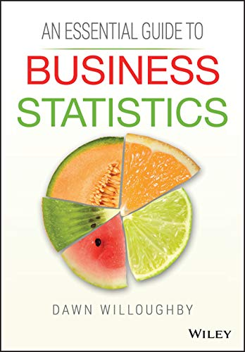 9781118715635: An Essential Guide to Business Statistics