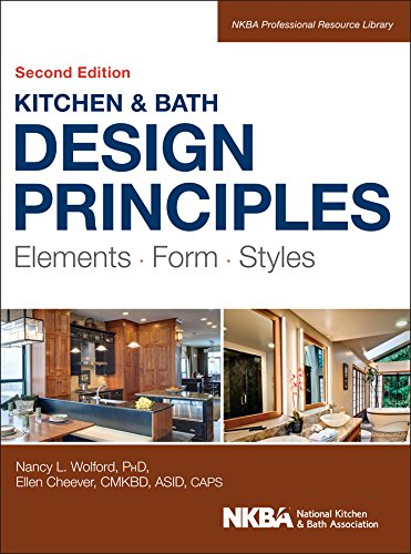 Kitchen and Bath Design Principles: Elements, Form, Styles (Hardback) 9781118715680 The industry standard, full-color guide to practical kitchen and bath design Kitchen and Bath Design Principles is The National Kitchen