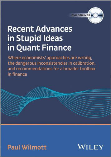 9781118716991: Paul Wilmott - Recent Advances in Stupid Ideas in Quant Finance Video (Wilmott Summit on Risk and Quantitative Modeling in Finance)