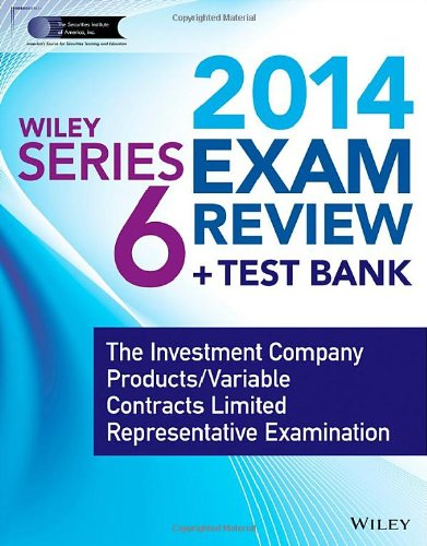 9781118719510: Wiley Series 6 Exam Review 2014 + Test Bank: The Investment Company Products / Variable Contracts Limited Representative Examination