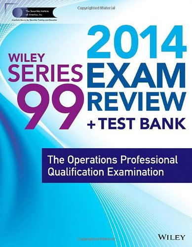 9781118719992: Wiley Series 99 Exam Review 2014 + Test Bank: The Operations Professional Qualification Examination