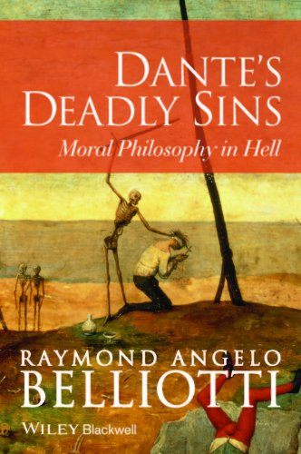 9781118720417: Dante's Deadly Sins: Moral Philosophy In Hell