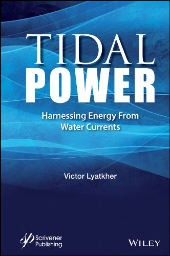 Tidal Power: Harnessing Energy from Water Currents: Victor M. Lyatkher