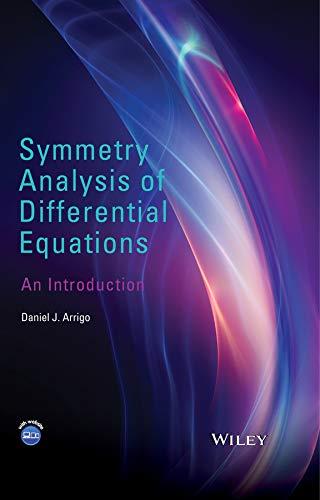Symmetry Analysis of Differential Equations An Introduction: Daniel J. Arrigo