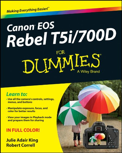 Canon EOS Rebel T5i/700D For Dummies Format: Paperback: Julie Adair King (Indianapolis, ...