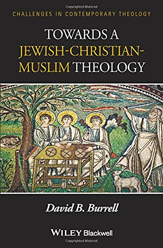 9781118724118: Towards a Jewish-Christian-Muslim Theology (Challenges in Contemporary Theology)