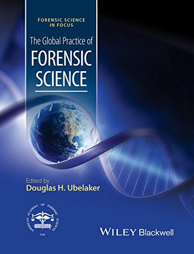 The Global Practice of Forensic Science Format: Hardcover: Editor: Douglas H. Ubelaker