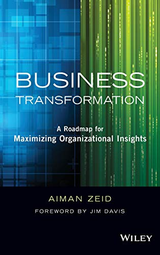 9781118724651: Business Transformation: A Roadmap for Maximizing Organizational Insights (Wiley and SAS Business Series)
