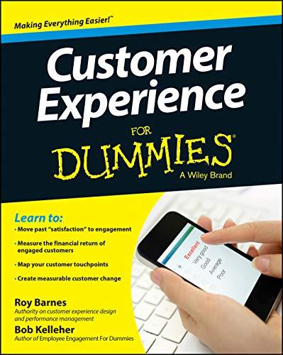 Customer Experience For Dummies: Barnes, Roy; Kelleher, Bob