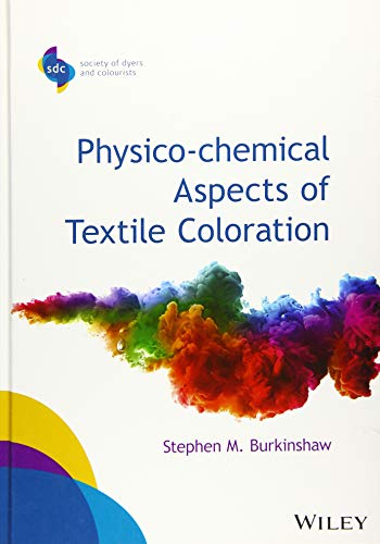 9781118725696: Physico-chemical Aspects of Textile Coloration (SDC-Society of Dyers and Colourists)