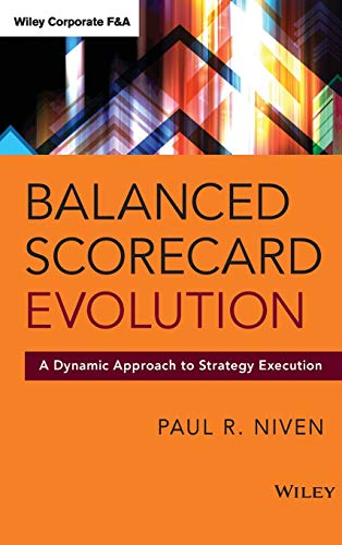 9781118726310: Balanced Scorecard Evolution: A Dynamic Approach to Strategy Execution (Wiley Corporate F&A)