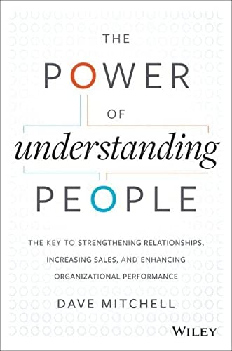 9781118726839: The Power of Understanding People: The Key to Strengthening Relationships, Increasing Sales, and Enhancing Organizational Performance