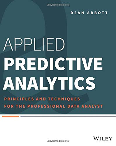 9781118727966: Applied Predictive Analytics: Principles and Techniques for the Professional Data Analyst