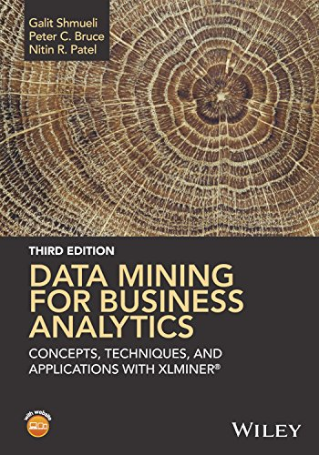 Download Data Mining for Business Analytics: Concepts, Techniques, and Applications with XLMiner
