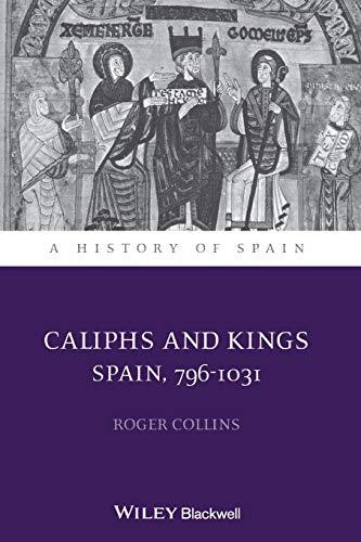 9781118730010: Caliphs and Kings: Spain, 796-1031
