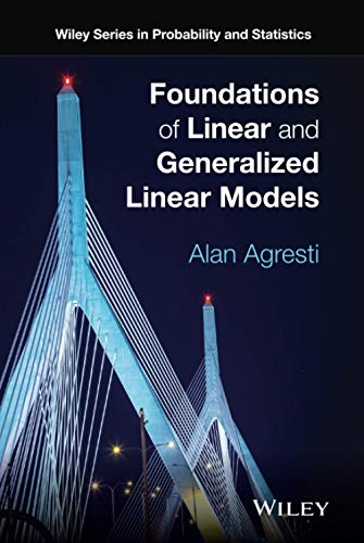 9781118730034: Foundations of Linear and Generalized Linear Models (Wiley Series in Probability and Statistics)