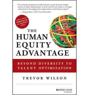 9781118730768: The Human Equity Advantage: Beyond Diversity to Talent Optimization