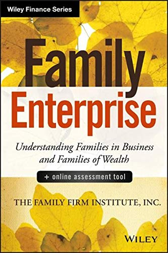 9781118730928: Family Enterprise: Understanding Families in Business and Families of Wealth, + Online Assessment Tool (Wiley Finance)