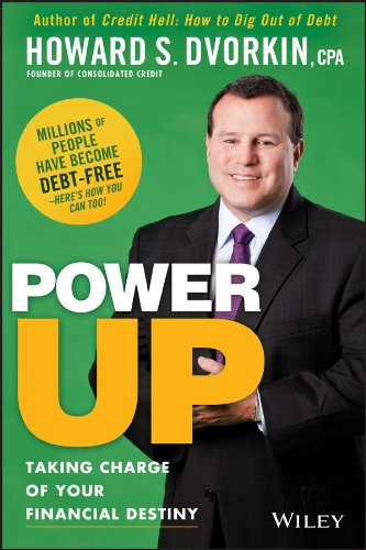 Power Up: Taking Charge of Your Financial Destiny: Dvorkin, Howard S.