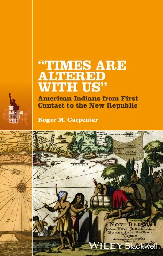 """Times Are Altered with Us"": American Indians from Contact to the New Republic (The ..."