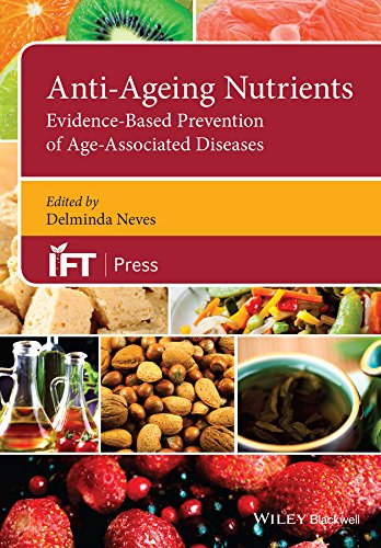 9781118733271: Anti-Ageing Nutrients: Evidence-Based Prevention of Age-Associated Diseases (Institute of Food Technologists Series)
