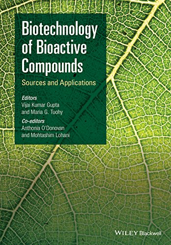 Biotechnology of Bioactive Compounds: Sources and Applications: Gupta, Vijai Kumar (Editor)/ Tuohy,...