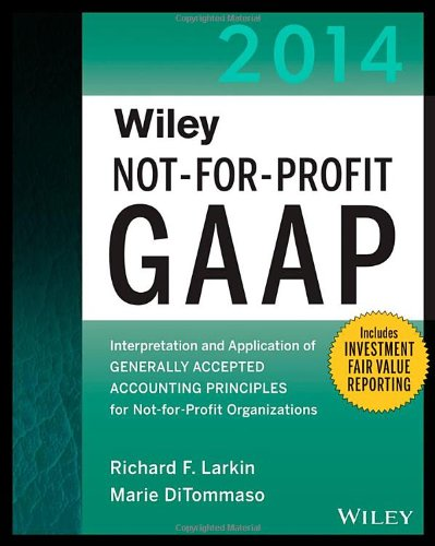 9781118734308: Wiley Not-for-Profit GAAP 2014: Interpretation and Application of Generally Accepted Accounting Principles